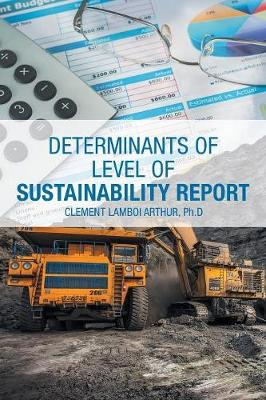 Determinants of Level of Sustainability Report (Paperback)