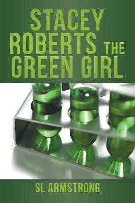 Stacey Roberts the Green Girl (Paperback)
