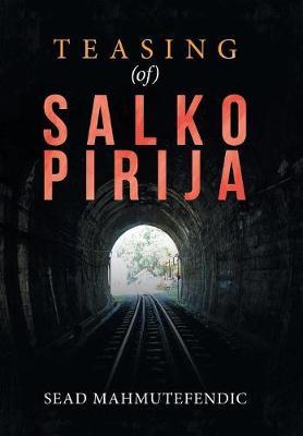 Teasing (Of) Salko Pirija (Hardback)