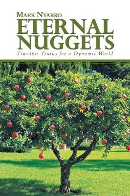 Eternal Nuggets: Timeless Truths for a Dynamic World (Paperback)