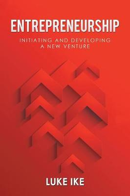 Entrepreneurship: Initiating and Developing a New Venture (Paperback)