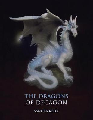 The Dragons of Decagon (Paperback)