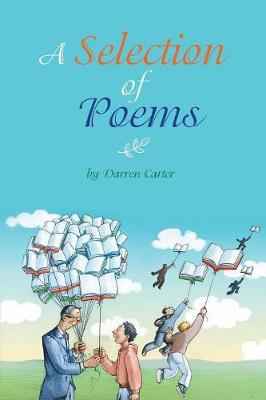 A Selection of Poems: By Darren Carter (Paperback)