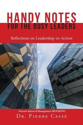 Handy Notes for the Busy Leaders: Reflections on Leadership-In-Action (Paperback)