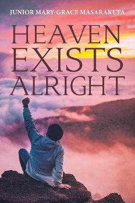 Heaven Exists Alright (Paperback)