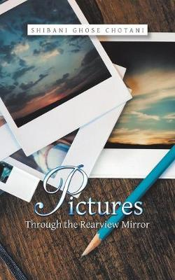 Pictures Through the Rearview Mirror (Paperback)