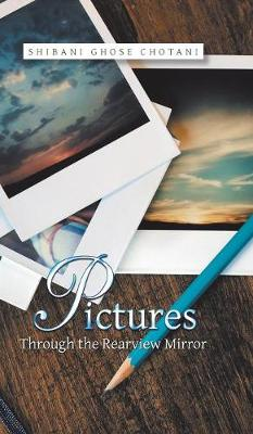 Pictures Through the Rearview Mirror (Hardback)