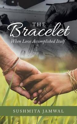 The Bracelet: When Love Accomplished Itself (Paperback)
