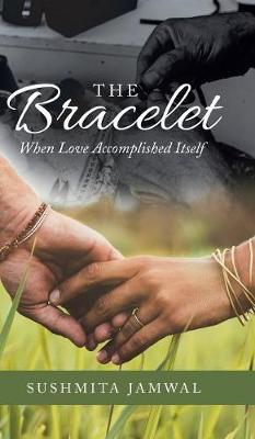 The Bracelet: When Love Accomplished Itself (Hardback)