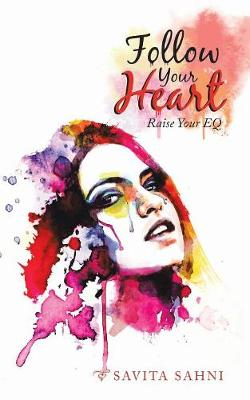 Follow Your Heart: Raise Your Eq (Paperback)