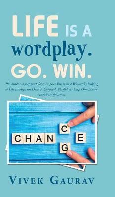 Life Is a Wordplay. Go. Win. (Hardback)