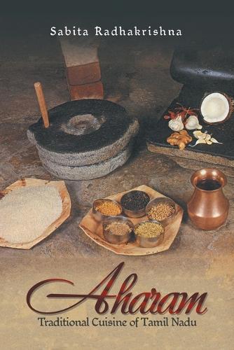 Aharam: Traditional Cuisine of Tamil Nadu (Paperback)