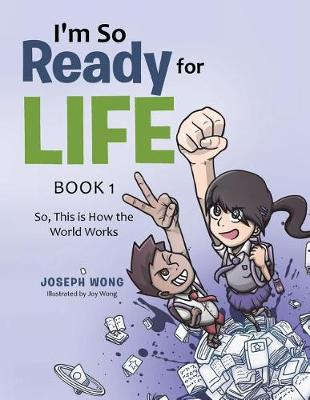 I'm So Ready for Life: Book 1: So, This Is How the World Works (Paperback)