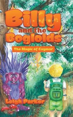 Billy and the Bogloids: The Magic of Caymar (Hardback)