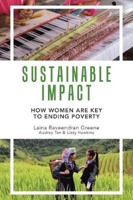 Sustainable Impact: How Women Are Key to Ending Poverty (Paperback)