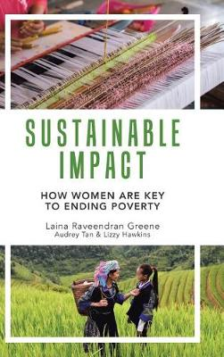 Sustainable Impact: How Women Are Key to Ending Poverty (Hardback)