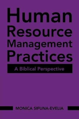 Human Resource Management Practices: A Biblical Perspective (Paperback)