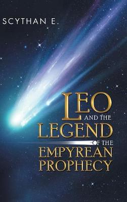 Leo and the Legend of the Empyrean Prophecy (Hardback)
