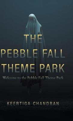 The Pebble Fall Theme Park: Welcome to the Pebble Fall Theme Park (Hardback)