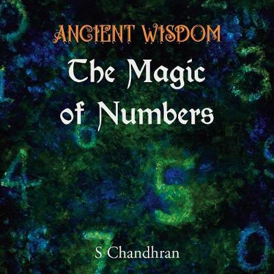 Ancient Wisdom - the Magic of Numbers (Paperback)