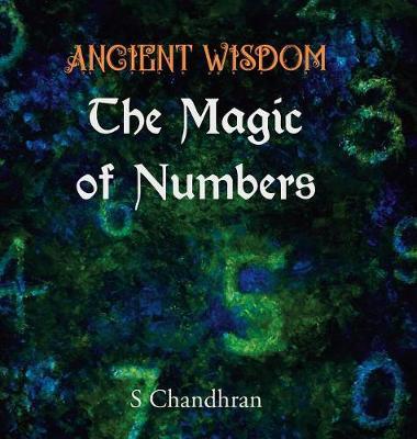 Ancient Wisdom - the Magic of Numbers (Hardback)