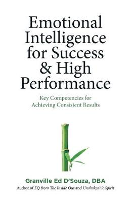 Emotional Intelligence for Success & High Performance: Key Competencies for Achieving Consistent Results (Paperback)