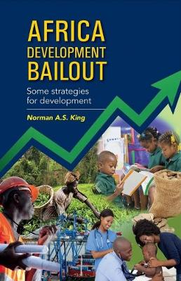 Africa Development Bailout: Some Strategies for Development (Paperback)