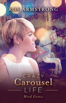 Crazy Carousel Life: Mind Games (Paperback)