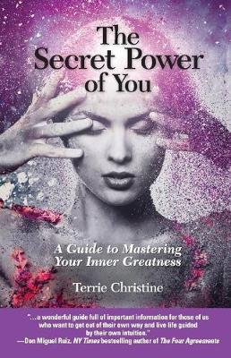 The Secret Power of You: A Guide to Mastering Your Inner Greatness (Paperback)