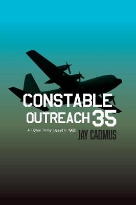 Constable Outreach 35: A Fiction Thriller Based in 1985 (Paperback)