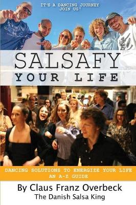 Salsafy Your Life: Dancing Solutions to Energize Your Life an A-Z Guide (Paperback)