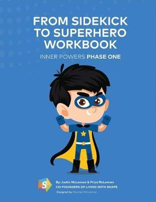From Sidekick to Superhero Workbook: Inner Powers Phase One (Paperback)