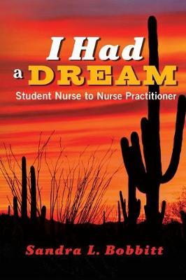 I Had a Dream: Student Nurse to Nurse Practitioner (Paperback)