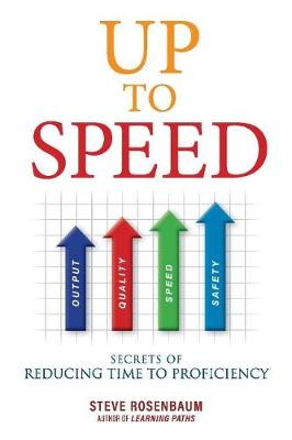 Up to Speed: Secrets of Reducing Time to Proficiency (Paperback)
