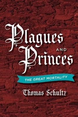 Plagues and Princes: The Great Mortality (Paperback)