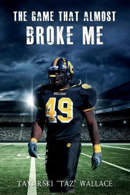 The Game That Almost Broke Me (Paperback)