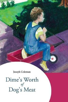 Dime's Worth of Dog's Meat (Paperback)