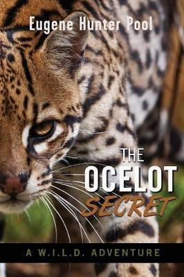 The Ocelot Secret: A W.I.L.D. Adventure (Paperback)