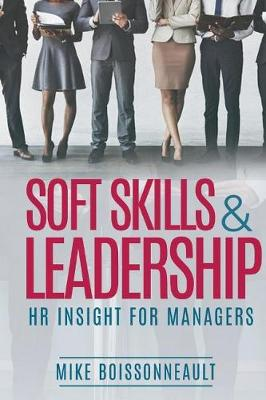 Soft Skills & Leadership: H.R. Insight for Managers (Paperback)