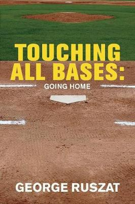 Touching All Bases: Going Home: Going Home (Paperback)