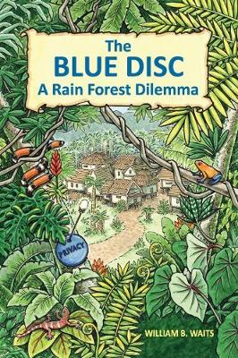 The Blue Disc: A Rain Forest Dilemma (Paperback)