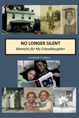 No Longer Silent: Memoirs for My Granddaughter (Paperback)