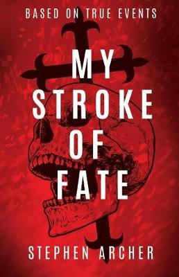 My Stroke of Fate (Paperback)
