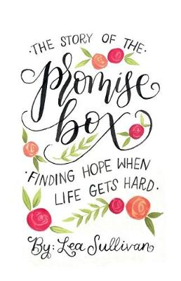 The Story of the Promise Box: Finding Hope When Life Gets Hard (Paperback)