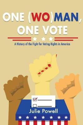 One (Wo)man, One Vote: A History of the Fight for Voting Rights in America (Paperback)