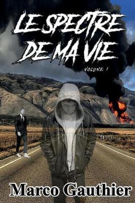 Le Spectre De Ma Vie - Volume 1 (Paperback)