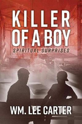 Killer of a Boy: Spiritual Surprises (Paperback)