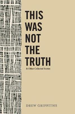 This Was Not the Truth & Other Collected Stories (Paperback)