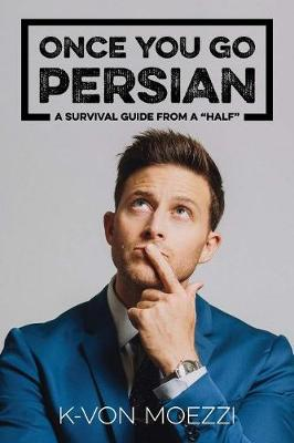Once You Go Persian...: A Survival Guide From a 'Half' (Paperback)