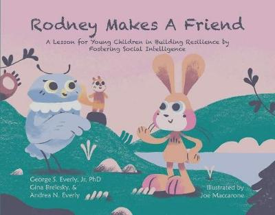Rodney Makes a Friend: A Lesson for Young Children in Building Resilience (Hardback)